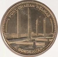 MONNAIE DE PARIS 33 BORDEAUX - Pont Chaban Delmas - 2013 - Monnaie De Paris