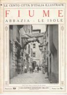 FIUME  (CROAZIA) -ABBAZIA  E LE ISOLE OSSRO E CHERSO - Le Cento Città D'Italia Illustrate (1921) - Croatia