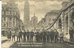 Die Deutschen In Antwerpen Im Hintergrunde Die Kathedrale   (1105) - Antwerpen