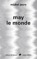 May Le Monde (Michel Jeury) - Livres Dédicacés