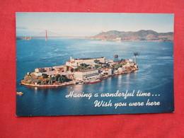 Prison Alcatraz Island San Fran   Having A Wonderfull Time  Wish You Were Here   Ref 3271 - Prigione E Prigionieri