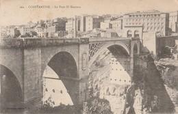 Algérie : CONSTANTINE Le Pont El Kantara - Constantine