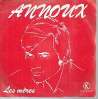 """45 Tours SP - JEAN-CLAUDE ANNOUX - KUKLOS 8224 -  """" LES MERES """" + 1 - Vinyles"""
