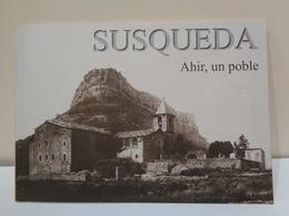 Susqueda. Ahir, Un Poble. Dolors Bach & Josep Casas. Any 1998. 66 Págines. - Libros Antiguos Y De Colección