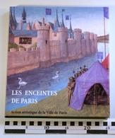LES ENCEINTES DE PARIS, Action Artistique Ville De Paris, 2001, Béatrice De Andia - Histoire