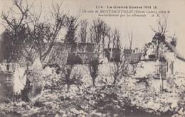 62. MONT SAINT ELOI.  GUERRE 14-18. UN COIN APRES LE BOMBARDEMENT DES ALLEMANDS  TEXTE DU 5 JUILLET 1915 - War 1914-18