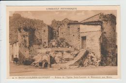 SAINT GUILHEM LE DESERT - HERAULT - RUINES DE L'EGLISE SAINT LAURENT ET MONUMENT AUX MORTS - Autres Communes