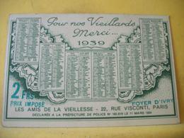 B20 759 CARTE POSTALE. CALENDRIER 1939. POUR NOS VIEILLARDS MERCI... 2 FRS LES AMIS DE LA VIEILLESSE. DESSIN D'UN VIEUX - Calendriers