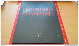 IMPRIMERIES CLANDESTINES PHOTOGRAPHIE ROBERT DOISNEAU 1945 - Livres, BD, Revues