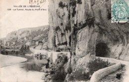 CPA   07  LE TUNNEL---ROUTE DU PONT D'ARC---1905 - Vallon Pont D'Arc