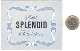 ETIQUETA DE HOTEL  -HOTEL SPLENDID  -INTERLAKEN  -SUIZA - Hotel Labels