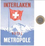 ETIQUETA DE HOTEL  -HOTEL METROPOLE  -INTERLAKEN  -SUIZA - Etiquetas De Hotel