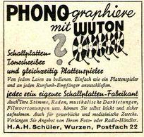 Original-Werbung/ Anzeige 1938 - PHONOGRAPHIEREN /SCHALLPLATTEN-TONSCHREIBER WUTON / SCHÜLER - WURZEN - Ca. 45 X 45 Mm - Publicités