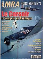 MRA LE CORSAIR VENGEUR DU PACIFIQUE US NAVY HORS SERIE N°3 - Aviation