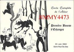 CPM - SAINT PAUL LES DAX 40 Landes - 1ère BOURSE D'ECHANGES - CERCLE CARTOPHILE DE L'ADOUR 23 Juin 1984 - B. NOGARO 1984 - Bourses & Salons De Collections