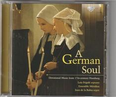 Cd  A German Soul DEVOTIONAL MUSIC FROM 17ème Siecle Hamburg  Etat: TTB Port 110 GR - Classique
