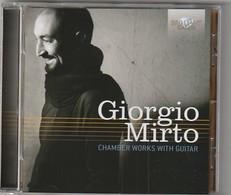 Cd  GIORGIO MIRTO  Chamber Works With Guitar   Etat: TTB Port 110 GR - Classique