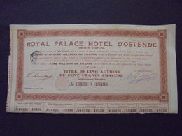 BELGIQUE - ROYAL PALACE HOTEL D 'OSTENDE - TITRE DE 5 ACTIONS DE 100 FRS - 1907 - Shareholdings