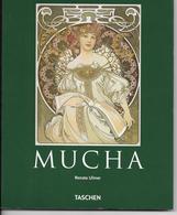 Livre Culture ART - MUCHA  De Renate Ulmer  Edition TASCHEN  2007, Livre De 96 Pages -Format 18 X 23 Cms  - - Art