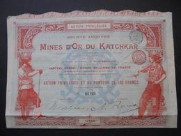 RUSSIE - MINES D'OR DU KATCHAR - ACTION PRIVILEGIEE DE 100 FRS - BRUXELLES 1897 - Shareholdings