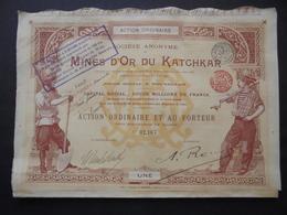 RUSSIE - MINES D'OR DU KATCHAR - ACTION ORDINAIRE  - BRUXELLES 1897 - Shareholdings