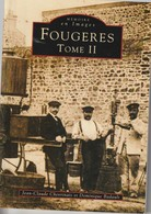 35 - Trés Beau Livre De 128 Pages  MEMOIRE EN IMAGES   De La Vile De FOUGERES  Tom II De Chevrinais Et Badault - Livres, BD, Revues