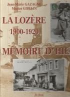 GAZAGNE (Jean-Marie) Et GIBELIN (Marius) - La Lozère 1900-1920 Avec Les Cartes Postales - Livres