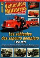 VEHICULES DE SAPEURS POMPIERS 1900 1970 FOURGON CAMIONETTE AUTO POMPE ECHELLE GRUE AMBULANCE - Pompiers