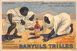 66 - BANYULS TRILLES - Carte Publicitaire Apéritif Au QUINQUINA - Au Maroc Banyuls-Trilles, Moi Connais,avoir Chipé... - Banyuls Sur Mer