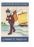 SAINT PIERRE ET MIQUELON COLONIES FRANÇAISES  TB 2 Scans 75 X 52 Mm Pub: Phosphatine Falieres Didactique - Chocolate