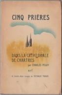 PEGUY (Charles) - Cinq Prières Dans La Cathédrale De Chartres - Ill. Nathalie Parain - Poésie