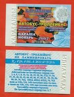 Kazakhstan 2007. City Karaganda. November Is A Monthly Bus Pass For Schoolchildren. Plastic. - Season Ticket