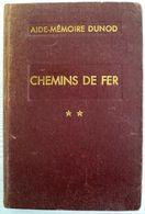 Aide Mémoire Dunod - Chemins De Fer - Tome 2 Par GEORGES BOHL - Matériel Voie Exploitation - 62e Edition - 1954 - Railway & Tramway