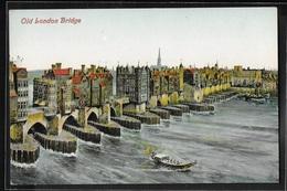 REPRODUCTION ANGLETERRE - London, Old London Bridge - River Thames
