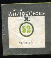 MINI-POCHE N° 52 CASSE-TÊTE - Autres Objets BD