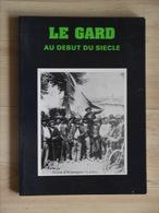 LE GARD AU DEBUT DU SIECLE    En Cartes Postales - Provence - Alpes-du-Sud