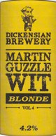 DICKENSIAN BREWERY (RODEN, ENGLAND) - MARTIN GUZZLE WIT BLONDE - PUMP CLIP FRONT - Signs