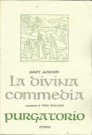 DANTE ALIGHIERI - La Divina Commedia Purgatorio - Commento Piero Gallardo. - Libri, Riviste, Fumetti