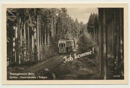 AK  Thüringerwald Bahn Gotha Friedrichroda Tabarz Ich Komme - Trains