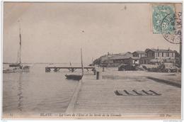 BLAYE LA GARE DE L'ETAT ET LES BORDS DE LA GIRONDE 1906 TBE - Blaye