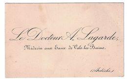 LE DOCTEUR A. LAGARDE MEDECIN AUX EAUX DE VALS-LES-BAINS ARDECHE - Cartes De Visite