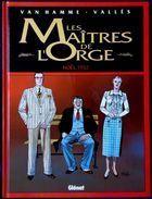 """Van Hamme / Vallès - Les Maîtres De L' Orge """" Noël, 1932  """" - Glénat - (  1999 ) . - Ohne Zuordnung"""