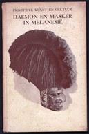 Daemon En Masker In Melanesië - Eerste Druk/first Edition 1941 With 15 Illustrations Masks Sorcery - Fetish - Dutch - Livres, BD, Revues