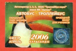 Kazakhstan 2006. City Karaganda. April - A Monthly Bus Pass For Schoolchildren. - Season Ticket