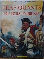 Les Nouvelles Aventures De Barbe-Rouge Trafiquants De Bois D'Ebène - Barbe-Rouge