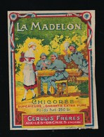 Ancienne Etiquette Chicorée La Madelon Cérulis Frères  Aix Les Orchies  Nord  Poids Net 250g - Fruit En Groenten