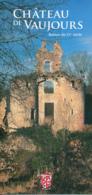 Dépliant Touristique : Château De Vaujours, Chateau-la-Vallière (37, Indre-et-Loire) 3 Volets, Recto-Verso, 10 Sur 21 Cm - Dépliants Touristiques