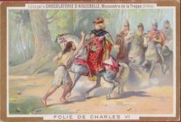 Chromo Chocolade Chocolat Chocolaterie D' Aiguebelle Monastere De La Trappe Trappist Chales VI Le Fou Karel Waanzinnige - Aiguebelle