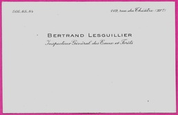 Carte De Visite BERTRAND LESGUILLIER Inspecteur Général Des Eaux Et Forêts - Rue Du Théâtre 75015 Paris - Cartes De Visite