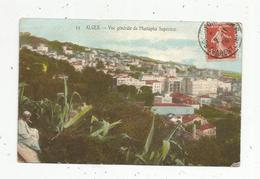 Cp , ALGERIE ,Alger ,  Vue Générale  De MUSTAPHA Supèrieur, Voyagée  1908 - Alger